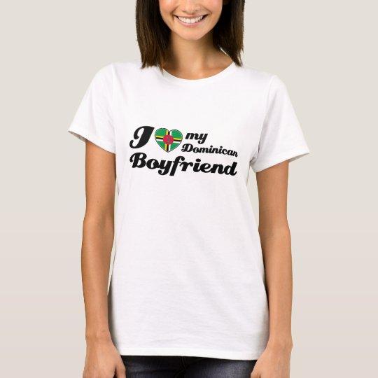 I love my Dominican Boyfriend T-Shirt