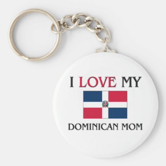 I Love My Dominican Mom Basic Round Button Key Ring