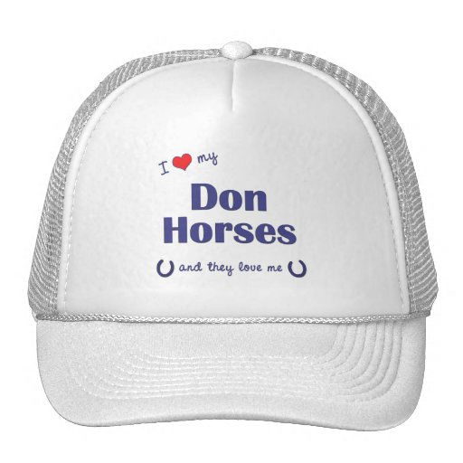 I Love My Don Horses (Multiple Horses) Hats