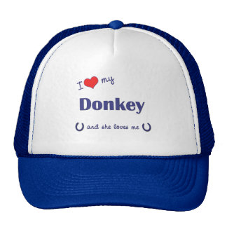 I Love My Donkey (Female Donkey) Cap