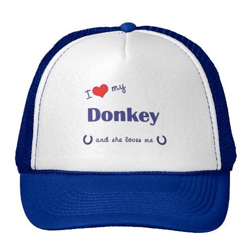 I Love My Donkey (Female Donkey) Trucker Hats