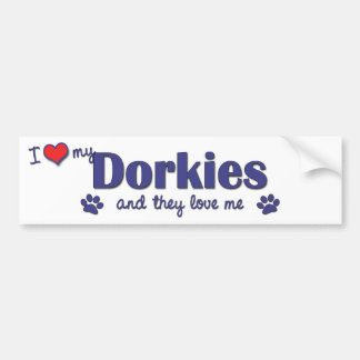 I Love My Dorkies Multiple Dogs Bumper Stickers