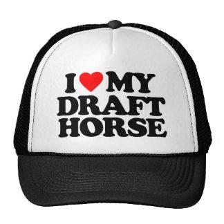 I LOVE MY DRAFT HORSE TRUCKER HAT
