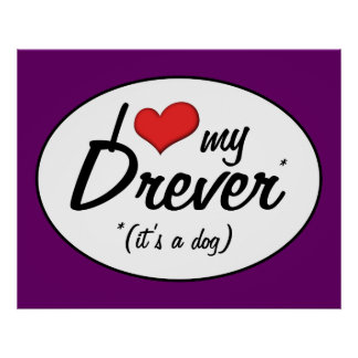I Love My Drever (It's a Dog) Poster