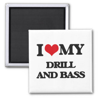 I Love My DRILL AND BASS Refrigerator Magnets