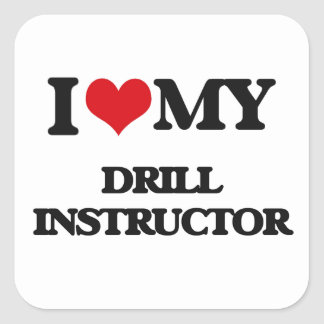 I love my Drill Instructor Square Sticker