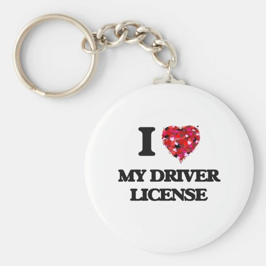 I Love My Driver License Basic Round Button Key Ring
