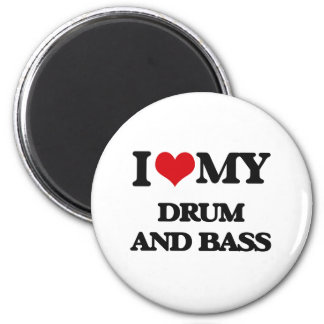 I Love My DRUM AND BASS Refrigerator Magnets