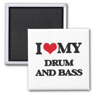 I Love My DRUM AND BASS Magnet