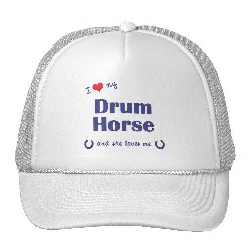 I Love My Drum Horse (Female Horse) Hat