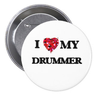 I love my Drummer 7.5 Cm Round Badge