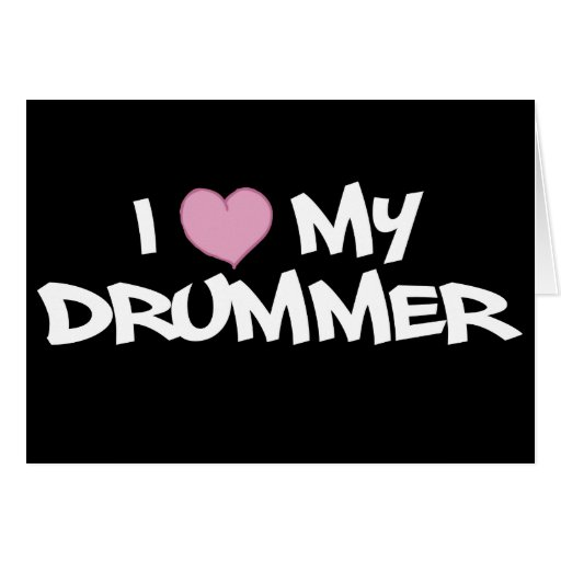 I Love My Drummer Greeting Card