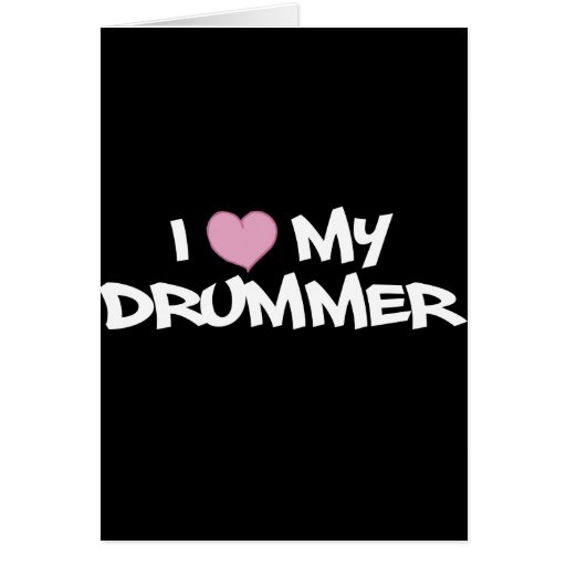 I Love My Drummer Greeting Cards