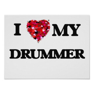 I love my Drummer Poster