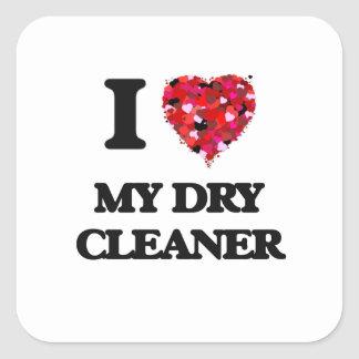 I Love My Dry Cleaner Square Sticker