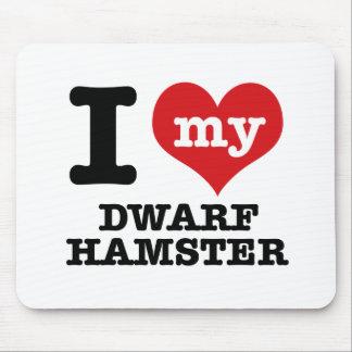 I Love my dwarf hamster Mousepad