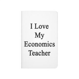 I Love My Economics Teacher Journal