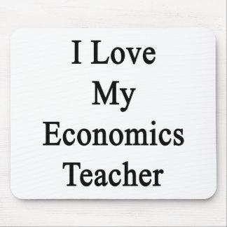 I Love My Economics Teacher Mouse Pad