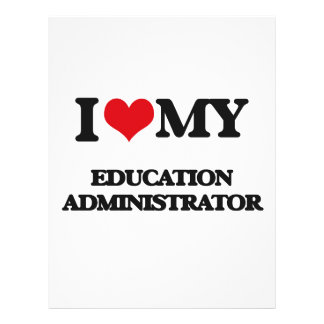 I love my Education Administrator Full Color Flyer
