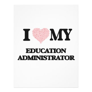 I love my Education Administrator (Heart Made from 21.5 Cm X 28 Cm Flyer