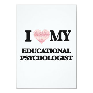 I love my Educational Psychologist (Heart Made fro 13 Cm X 18 Cm Invitation Card