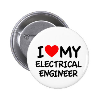 I love my electrical engineer 6 cm round badge