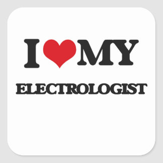 I love my Electrologist Square Sticker