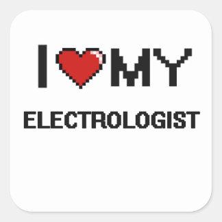 I love my Electrologist Square Sticker