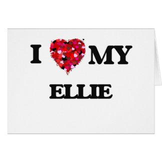 I love my Ellie Greeting Card