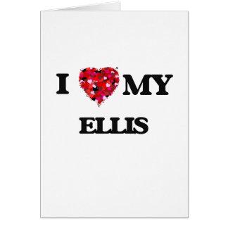 I love my Ellis Greeting Card