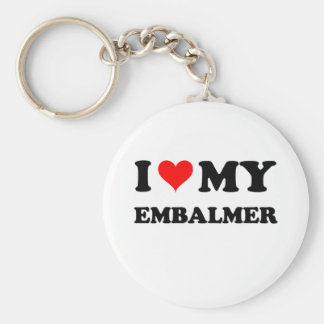 I Love My Embalmer Key Ring