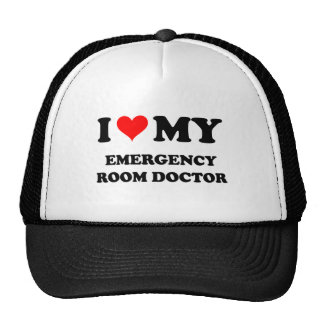 I Love My Emergency Room Doctor Cap