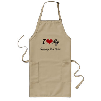 I love my Emergency Room Doctor Long Apron