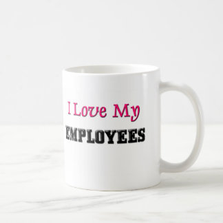 I Love My Employees Mugs