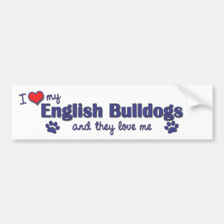 I Love My English Bulldogs (Multiple Dogs) Bumper Sticker