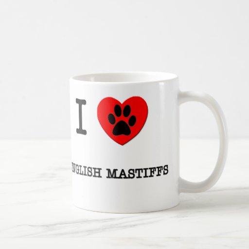 I LOVE MY ENGLISH MASTIFFS COFFEE MUG