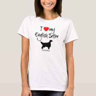 I Love My English Setter Dog T-Shirt