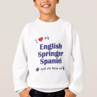 I Love My English Springer Spaniel (Female Dog) Sweatshirt