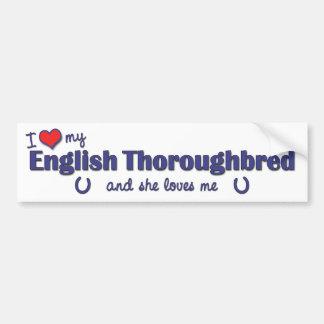 I Love My English Thoroughbred (Female Horse) Bumper Sticker