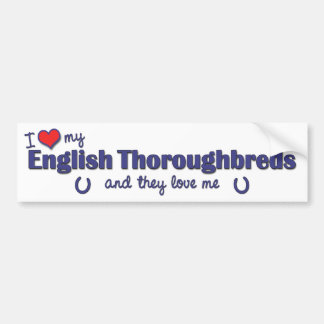 I Love My English Thoroughbreds (Multiple Horses) Bumper Sticker