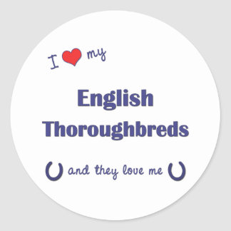 I Love My English Thoroughbreds (Multiple Horses) Round Stickers