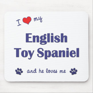I Love My English Toy Spaniel (Male Dog) Mouse Pad
