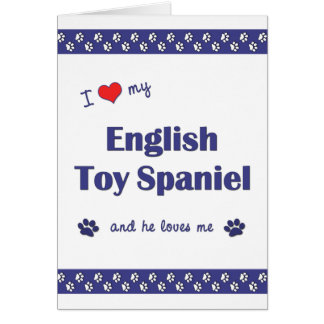 I Love My English Toy Spaniel (Male Dog) Note Card