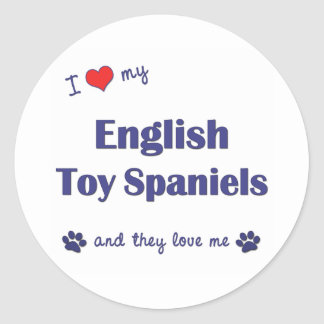 I Love My English Toy Spaniels Multiple Dogs Round Sticker