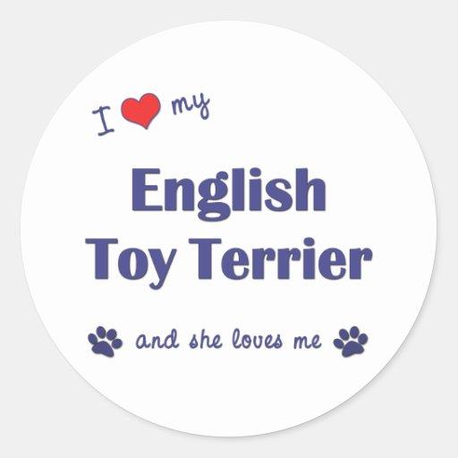I Love My English Toy Terrier (Female Dog) Round Sticker