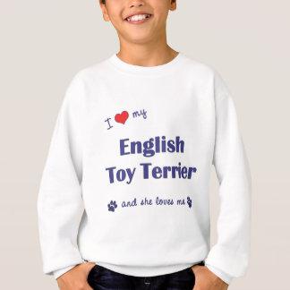 I Love My English Toy Terrier (Female Dog) Sweatshirt