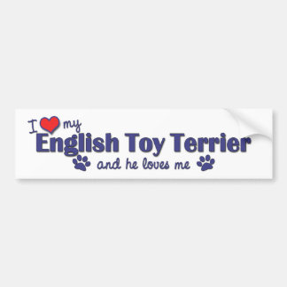 I Love My English Toy Terrier (Male Dog) Bumper Sticker