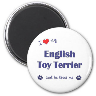 I Love My English Toy Terrier (Male Dog) 6 Cm Round Magnet