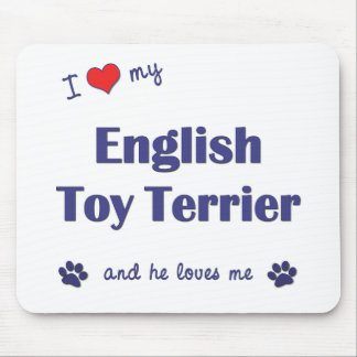 I Love My English Toy Terrier (Male Dog) Mousepad