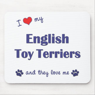 I Love My English Toy Terriers (Multiple Dogs) Mouse Pad